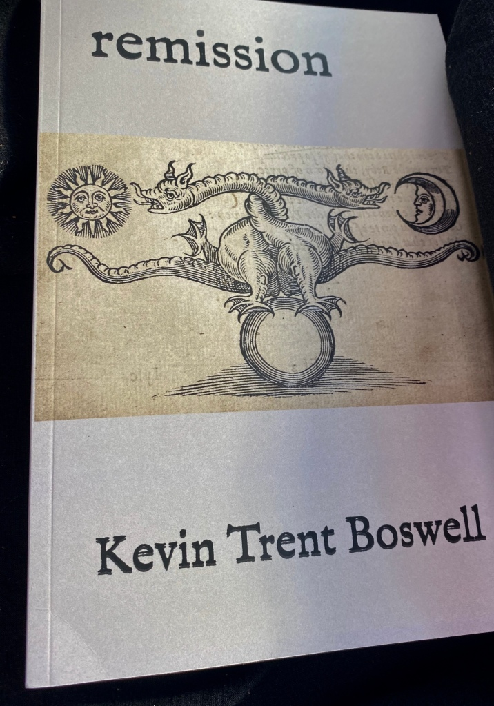 remission, by Kevin Trent Boswell